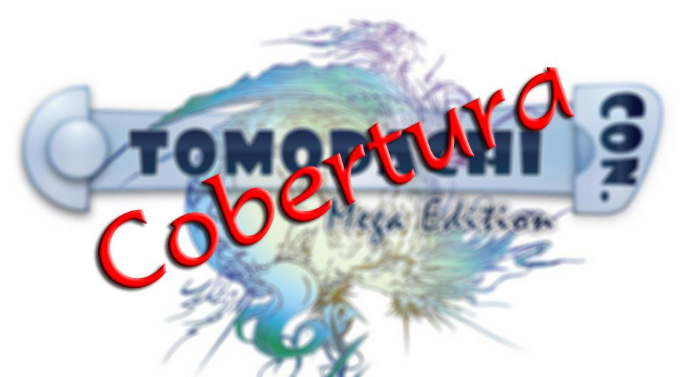 [Cobertura] Tomodachi CON. Mega Edition
