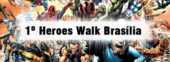 1º Heroes Walk Brasilia