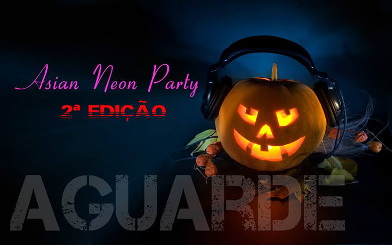 [Evento] Asian Neon Party 2ª edição