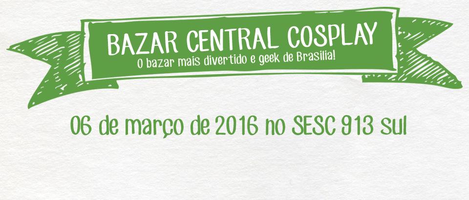 Bazar Central Cosplay 2016