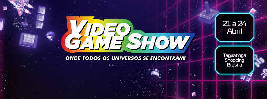 Video Game Show - Brasília