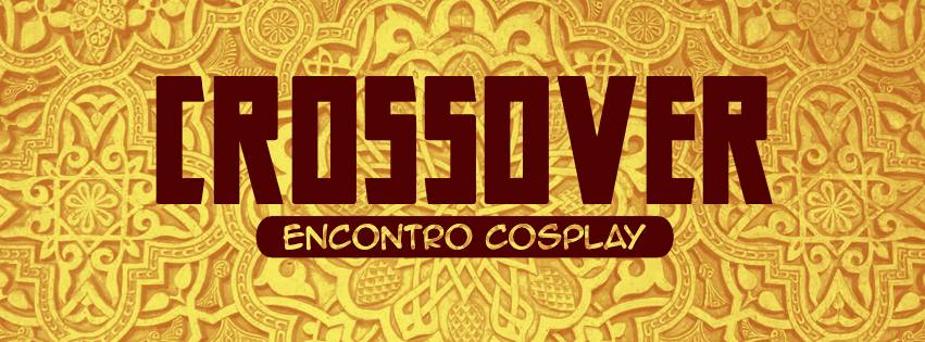 Crossover - Encontro Cosplay