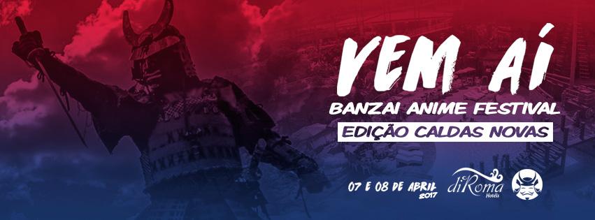 [Evento] Banzai Anime Festival 2017 – Caldas Novas